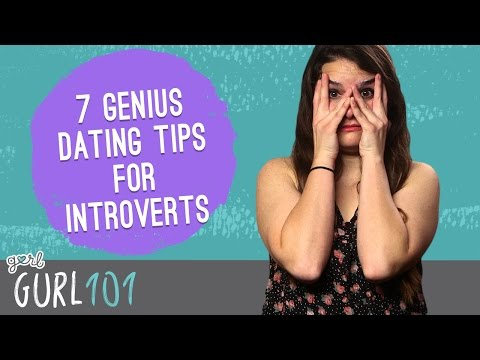 Gurl 101 – 7 Dating Tips For Introverts That Will Change Everything