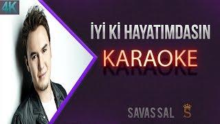 Iyi Ki Hayatımdasın Karaoke 4K