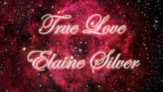 Elaine Silver - The Lady Of The Lake - True Love