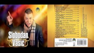 Slobodan Vasic - Tesko me je imati - (Audio 2013) HD