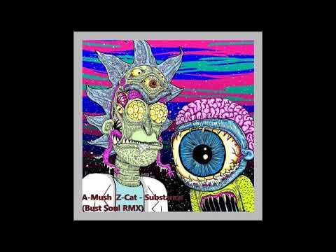 A-mush & z-cat -Substance  (Bust Soul rmx)