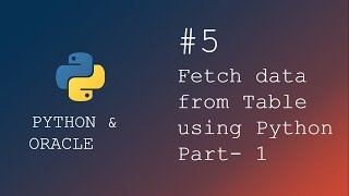 Python programming | Select or get data from table using python | Part -1