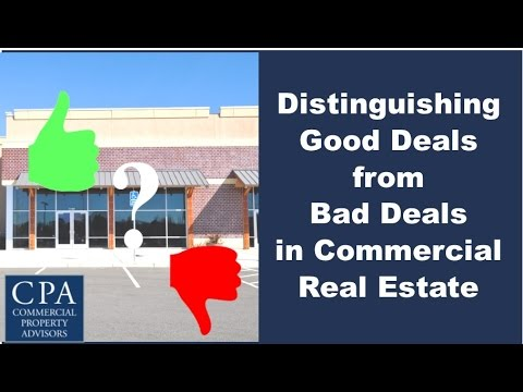 Distinguishing Good Deals from Bad Deals in Commercial Real Estate