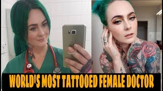 WORLDS MOST TATTOOED FEMALE DOCTOR | Dr. Sarah Gray