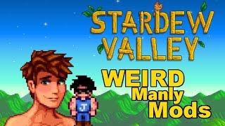 Stardew Valley - Weird Manly Mods