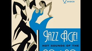 Jazz Age - Hot Sounds Of The 1920s & 30s (Past Perfect) Expertly remastered