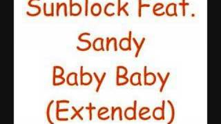 Sunblock Feat. Sandy - Baby Baby
