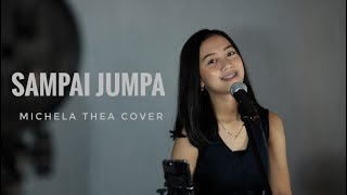 SAMPAI JUMPA (ENDANK SOEKAMTI)  - MICHELA THEA ( LIVE COVER )