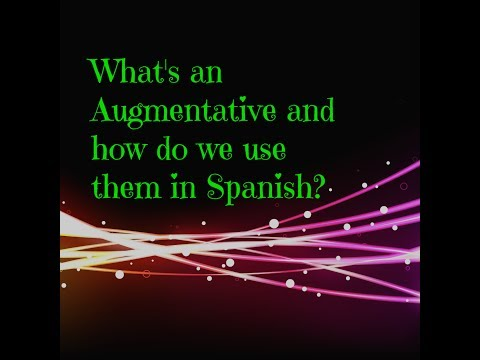 Learn augmentatives in Spanish in 5 minutes
