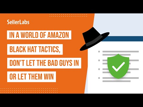 In a World of Amazon Black Hat Tactics, Don't Let the Bad Guys In or Let Them Win