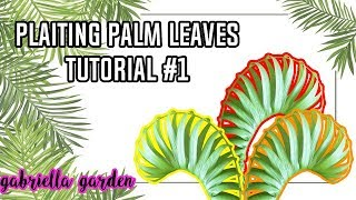 PLAITING PALM LEAVES TUTORIAL #1