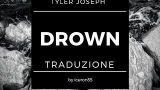 Tyler Joseph   Drown (traduzione)