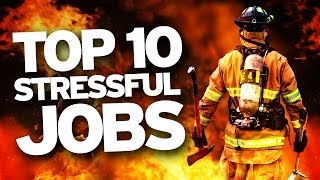 THE TOP TEN MOST STRESSFUL JOBS