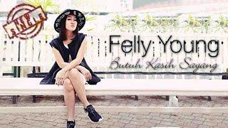 Felly Young - Butuh Kasih Sayang (Video Lyric)