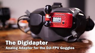 Analog Video with the DJI FPV Goggles + Digidapter by British Drone Industries
