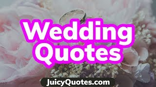 Wedding Quotes And Sayings - Best Quotes About Getting Married And Weddings