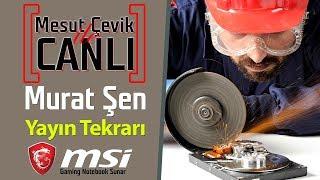 Mesut Çevik Ile Canlı | Konuk: Murat Şen