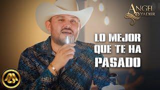 Angel Yadier - Lo Mejor que te Ha Pasado (Video Oficial)