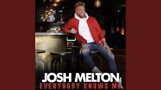Josh Melton Everybody Knows Me