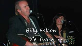 Billy Falcon Die Twice