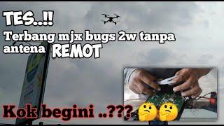 MJX BUGS 2W Terbang Tanpa Antena Remot-KOK BEGINI...?????