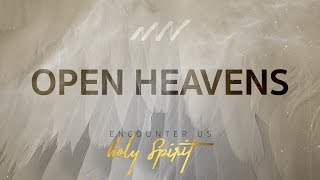 Open Heavens - Encounter Us Holy Spirit | New Wine