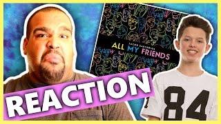 JACOB SARTORIUS - ALL MY FRIENDS [REACTION]
