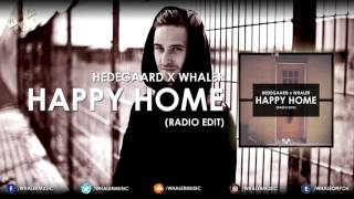 HEDEGAARD x Whaler - Happy Home (Radio Edit)