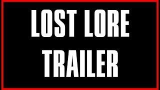 Lost Lore Trailer