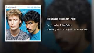 Daryl Hall  John Oates - Maneater (Remastered)