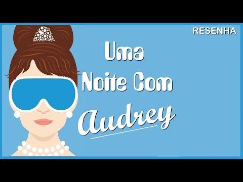 Uma Noite Com Audrey Hepburn - Resenha | Tadeu Ramos