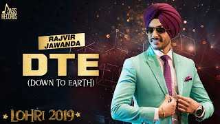 DTE (Down To Earth) |Lohari | Rajvir Jawanda | New Punjabi Songs 2019 | Latest Songs 2019 |
