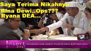 OPS SALAH Puadin REDI Ucapkan Nama MANTAN Saat IJAB QABUL Rina Dewi Bukan Ryana Dea