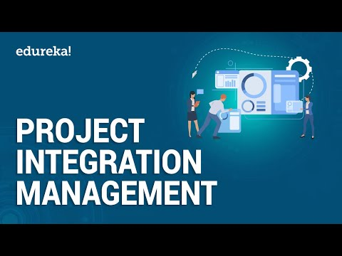 Project Integration Management | PMP Certification | Edureka