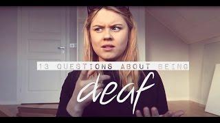 13 QUESTIONS ABOUT BEING DEAF | Jonna Delvert