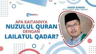 Apa Kaitannya Nuzulul Quran dengan Lailatul Qadar?