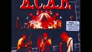 A.C.A.B - (11) Street Of Uptown (Live 'N' Loud 1)