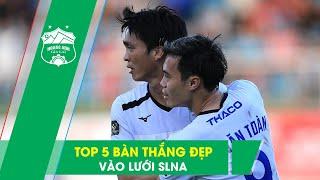 Top 5 bàn thắng đẹp nhất của HAGL trước SLNA | Tuấn Anh, Minh Vương cạnh tranh Top đầu | HAGL Media