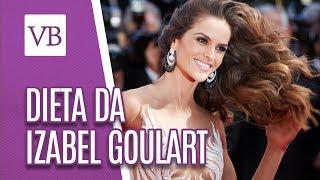 Dieta Da Izabel Goulart - Você Bonita (28/09/18)