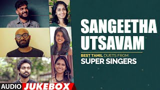 Sangeetha Utsavam - Best Tamil Duets from Super Singers | Latest Tamil Hit Songs | Tamil Songs