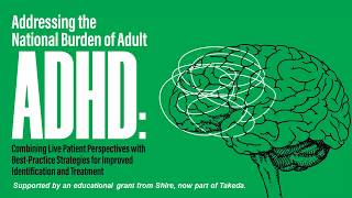 Adult ADHD: Patient Perspectives and Best Practice Strategies
