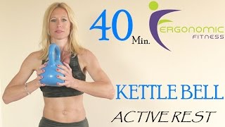 40 MINUTE KETTLE BELL WORKOUT - ACTIVE REST! by Eye See Digital