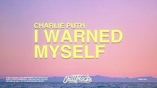 Charlie Puth – I Warned Myself (Lyrics)