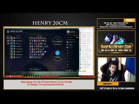 [Henry Live] Nhân phẩm tí hết bóng rồi LOL nha a