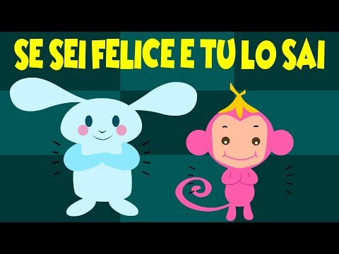Canzoni Per Bambini E Bimbi Piccoli Se Sei Felice E Tu Lo