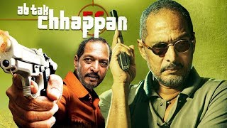 Ab Tak Chhappan (2004) Full Hindi Movie | Nana Patekar