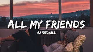 AJ Mitchell   All My Friends (Lyrics)