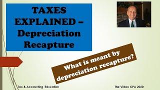 Taxes Explained: Depreciation Recapture