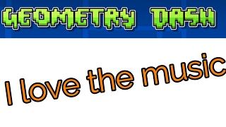 I like the music|geometry dash