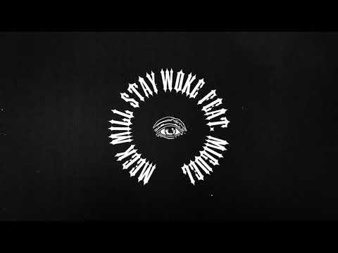 Meek Mill Stay Woke Feat Miguel Official Audio